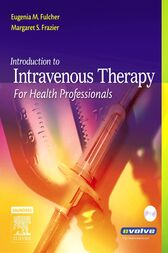 Introduction to Intravenous Therapy for Health Professionals - E-Book by Eugenia M. Fulcher