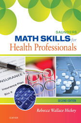 Saunders Math Skills for Health Professionals by Rebecca Hickey