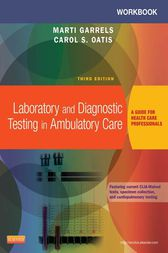 Workbook for Laboratory and Diagnostic Testing in Ambulatory Care - E-Book by Marti Garrels