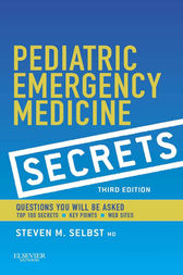 Pediatric Emergency Medicine Secrets E-Book by Steven M. Selbst