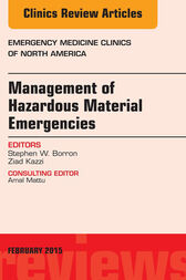 Management of Hazardous Material Emergencies, An Issue of Emergency Medicine Clinics of North America, E-Book by Stephen W. Borron