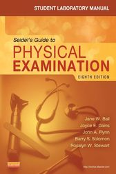 Student Laboratory Manual for Seidel's Guide to Physical Examination - Revised Reprint - E-Book by Jane W. Ball