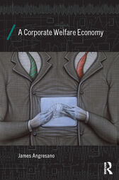 A Corporate Welfare Economy by James Angresano