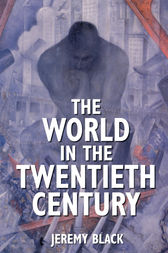 The World in the Twentieth Century by Jeremy Black
