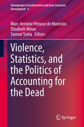 Violence, Statistics, and the Politics of Accounting for the Dead by Marc-Antoine Pérouse de Montclos