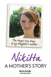Nikitta: A Mother's Story - The Tragic True Story of My Daughter's Murder by Marcia Grender