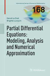 Partial Differential Equations: Modeling, Analysis and Numerical Approximation by Hervé Le Dret