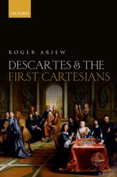 Descartes and the First Cartesians by Roger Ariew