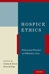 Hospice Ethics by Timothy W. Kirk