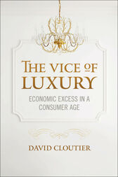 The Vice of Luxury: Economic Excess in a Consumer Age