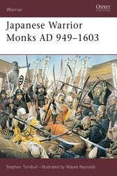 Japanese Warrior Monks AD 949–1603 by Stephen Turnbull