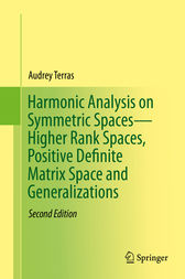 Harmonic Analysis on Symmetric Spaces—Higher Rank Spaces, Positive Definite Matrix Space and Generalizations by Audrey Terras