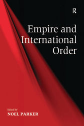 Empire and International Order by Noel Parker