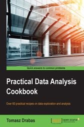 Practical Data Analysis Cookbook by Tomasz Drabas