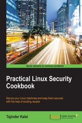 Practical Linux Security Cookbook by Tajinder Kalsi