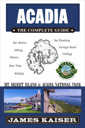 Acadia: The Complete Guide by James Kaiser
