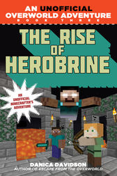 The Rise of Herobrine by Danica Davidson