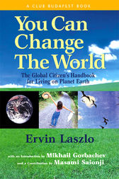 You Can Change the World by Ervin Laszlo