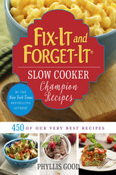 Fix-It and Forget-It Slow Cooker Champion Recipes by Phyllis Good