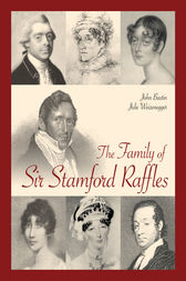 The Family of Sir Stamford Raffles by John Bastin