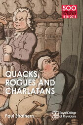 Quacks, Rogues and Charlatans of the RCP by Paul Strathern