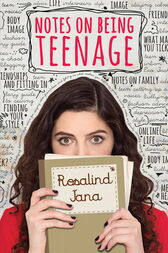 Notes on Being Teenage by Rosalind Jana