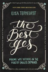The Best Yes by Lysa TerKeurst