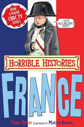 Horrible Histories: France by Terry Deary