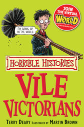 Horrible Histories: Vile Victorians by Terry Deary