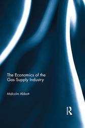 The Economics of the Gas Supply Industry by Malcolm Abbott
