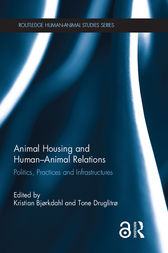 Animal Housing and Human–Animal Relations by Kristian Bjørkdahl