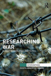 Researching War by Annick T. R. Wibben
