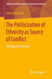 The Politicization of Ethnicity as Source of Conflict by Ademola Adediji