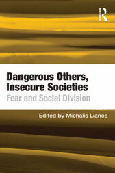 Dangerous Others, Insecure Societies by Michalis Lianos