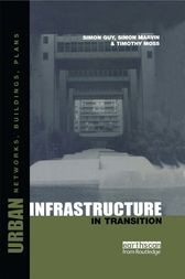 Urban Infrastructure in Transition by Timothy Moss