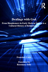 Dealings with God by Francisca Loetz