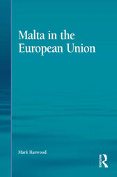 Malta in the European Union by Mark Harwood