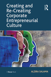 Creating and Re-Creating Corporate Entrepreneurial Culture by Alzira Salama