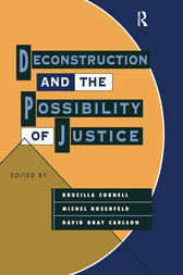 Deconstruction and the Possibility of Justice by Drucilla Cornell