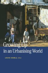 Growing Up in an Urbanizing World by Louise Chawla