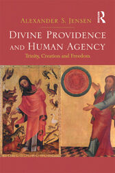 Divine Providence and Human Agency by Alexander S. Jensen