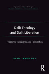 Dalit Theology and Dalit Liberation by Peniel Rajkumar