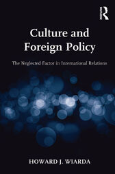 Culture and Foreign Policy by Howard J. Wiarda