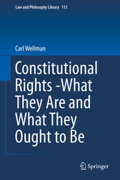 Constitutional Rights -What They Are and What They Ought to Be by Carl Wellman