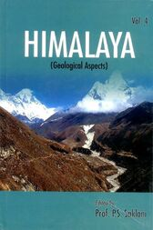 Himalaya (Geological Aspects) Vol 4 by P. S. Saklani