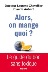 Alors, on mange quoi ? by Laurent Chevallier