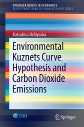 Environmental Kuznets Curve Hypothesis and Carbon Dioxide Emissions by Katsuhisa Uchiyama