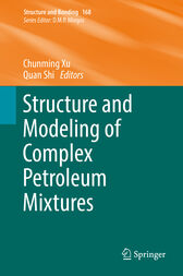 Structure and Modeling of Complex Petroleum Mixtures by Chunming Xu