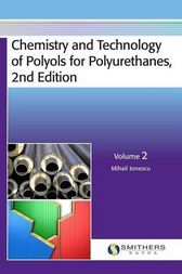 Chemistry and Technology of Polyols for Polyurethanes, Volume 2 by Mihail Ionescu