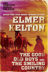 The Good Old Boys and The Smiling Country by Elmer Kelton